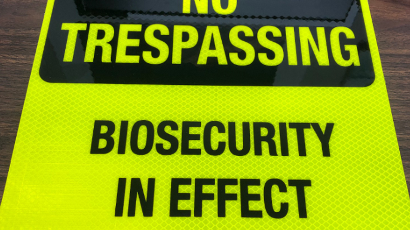 No Trespassing - Biosecurity in Effect