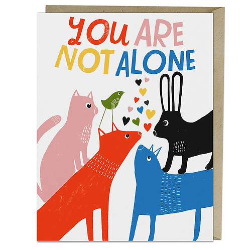 Greeting Card: You Are Not Alone