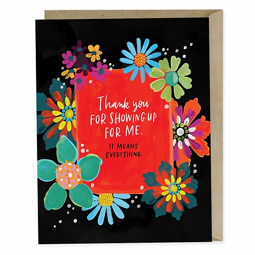 Greeting Card: Thank You for Showing Up