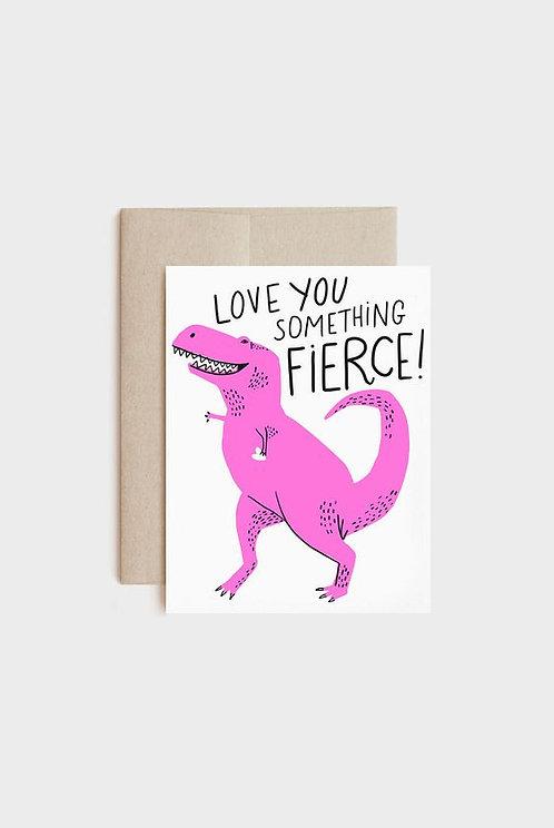 """Something Fierce"" Card"