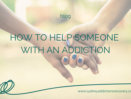 How To Help Someone Who May Be Experiencing an Addiction