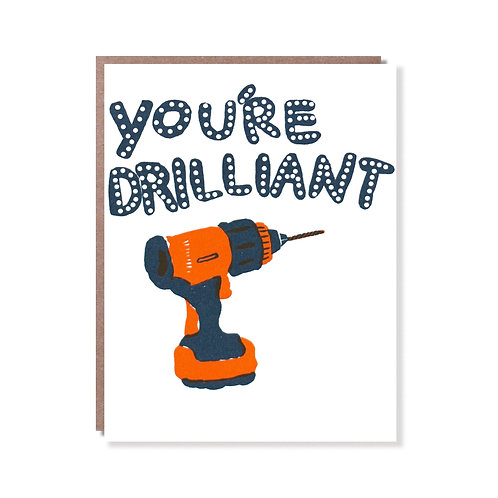 """""""You're Drilliant"""" Card"""