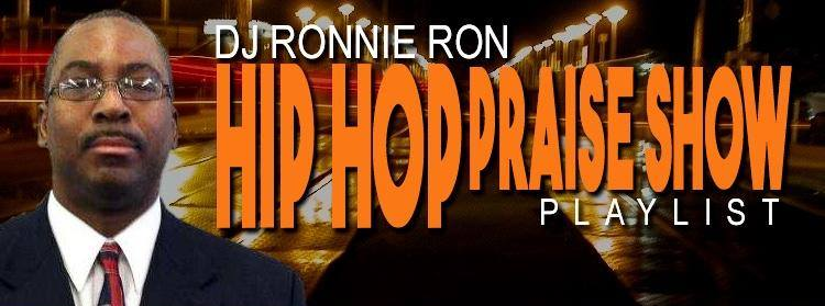 DJ Ronnie Ron of Hip Hop Praise Radio Show