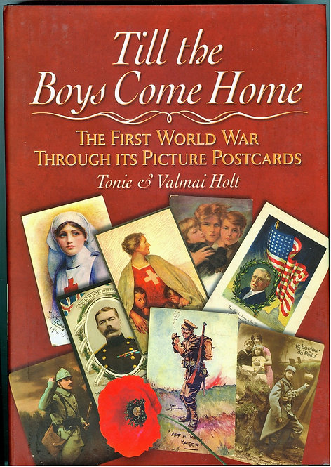 Till the Boys Come Home - The First World War through its Picture Postcards
