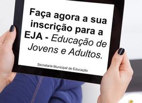 PREFEITURA ESTÁ COM MATRÍCULAS ABERTAS PARA EDUCAÇÃO DE JOVENS E ADULTOS (EJA)
