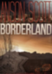 borderland, scott, feuille, anson, great book, suspense, new author, best selling author