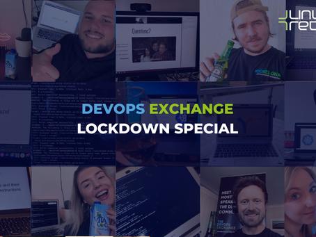DevOps Exchange: Lockdown Special