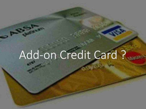 What are Add-On or Supplementary Credit Cards and why are they useful?