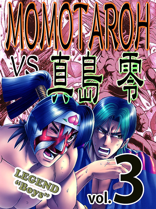 "MOMOTAROH VS 真島零3 〜LEGEND""Boys""〜"
