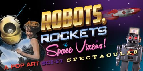 Robots Rockets and Space Vixens