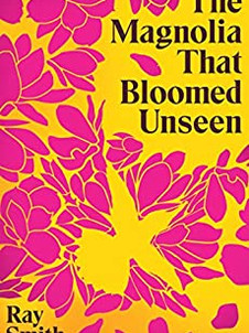 Review: The Magnolia that Bloomed Unseen