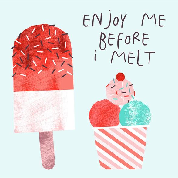 Enjoy Me Before I Melt