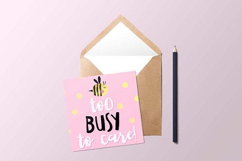 Too Busy Bee Card