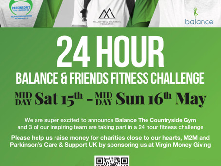 JOIN US FOR A 24 HOUR CHALLENGE TO RAISE MONEY FOR MILLIMETRES 2 MOUNTAINS AND PARKINSON'S UK!