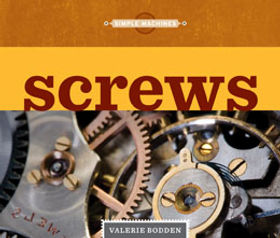 Simple Machines books, Inclined Planes, Levers, Pulleys, Screws, Wedges, Wheels & Axles