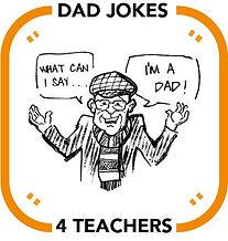 Dad Jokes 4 Teachers