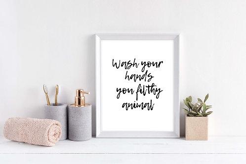 You Filthy Animal Wall Print