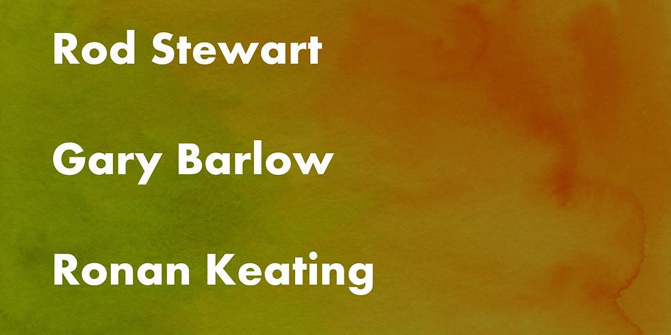 ROD STEWART GARY BARLOW & RONAN KEATING