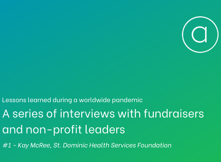Lessons learned - an interview with Kay McRee of St. Dominic Health Services Foundation