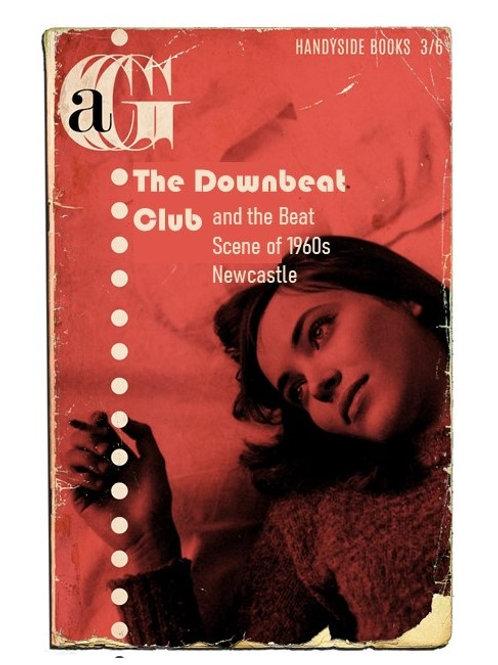 The Downbeat Club &The Beat Scene of 1960s Newcastle