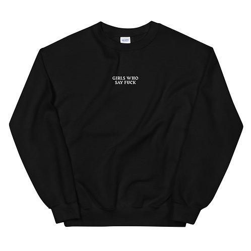 Girls Who Say Fuck Unisex Sweatshirt