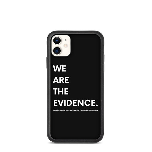We Are the Evidence Biodegradable phone case