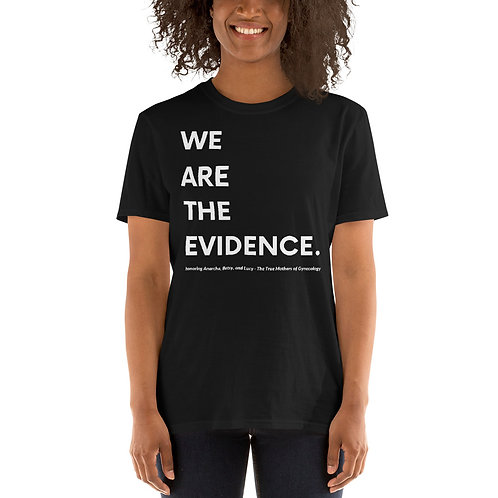 We Are the Evidence - Short-Sleeve Unisex T-Shirt