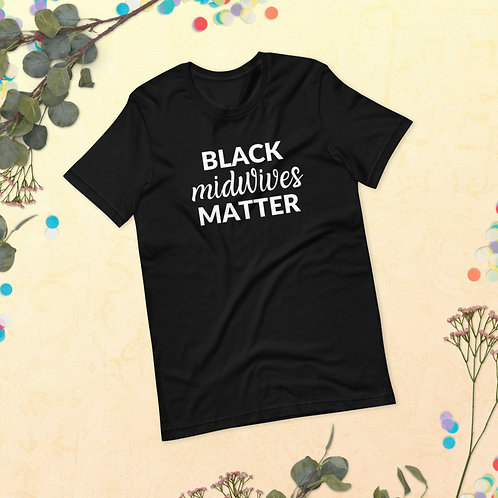 Black Midwives Matter - Short-Sleeve Unisex T-Shirt