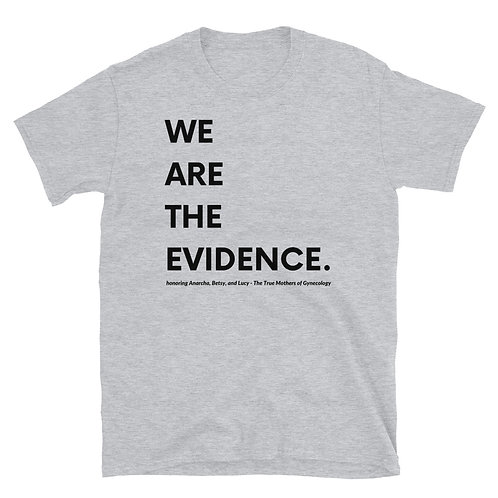We Are the Evidence - Short-Sleeve Unisex T-Shirt