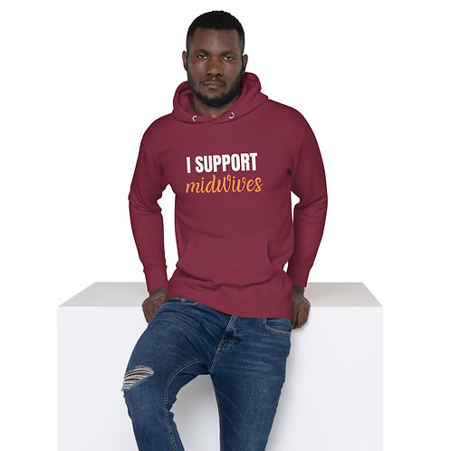 I Support Midwives - Unisex Hoodie