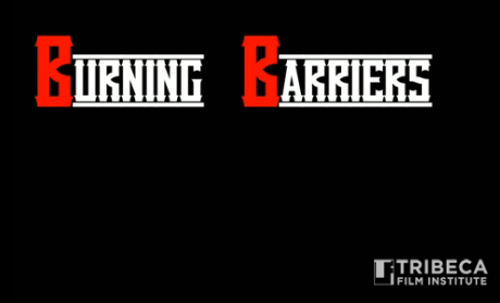 Burning Barriers Film Short