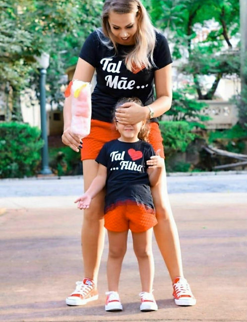 Camiseta Mãe e Filha Tal Mãe Tal Filha
