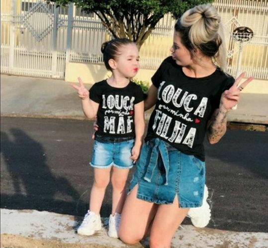 Camiseta Mãe e Filha Louca Pela Minha Mãe