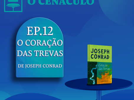 Episódio 12 - O Coração das Trevas, de Joseph Conrad