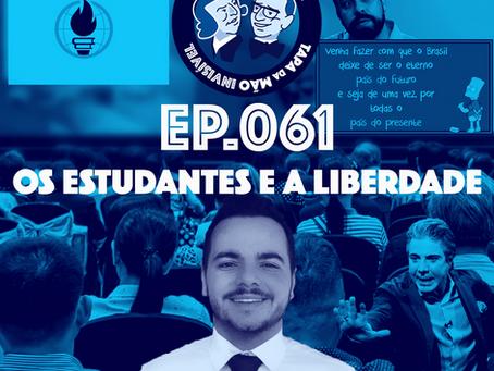 Episódio 061 - Os estudantes e a liberdade