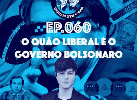 Episódio 060 - O quão liberal é o governo Bolsonaro