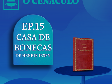Episódio 15 - Casa de Bonecas, de Henrik Ibsen