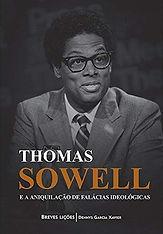 Thomas Sowell e a aniquilação de falácias ideológicas