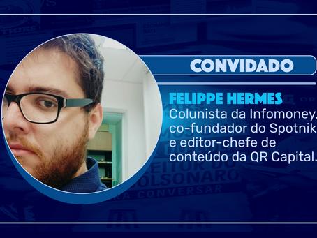 Episódio 135 - Política, economia e mídia com Felippe Hermes