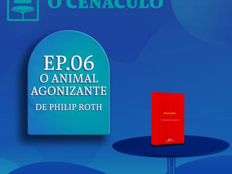 Episódio 06 - O Animal Agonizante, de Philip Roth