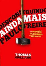 Desconstruindo ainda mais Paulo Freire