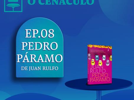 Episódio 08 - Pedro Páramo, de Juan Rulfo