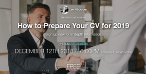 How to Prepare Your CV for 2019. Free Webinar - Dec 12th 2018 at 6pm