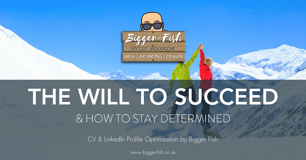 The will to succeed and how to stay determined
