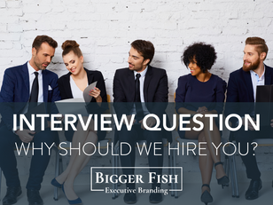 Interview Question - Why should we hire you?