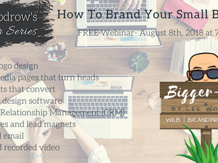 How to brand your small business - Webinar - Wednesday 8th Aug at 7pm (UK)