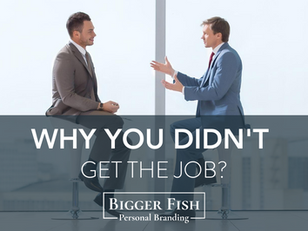 Why you didn't get the job?