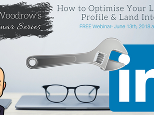 How to Optimise Your LinkedIn Profile & Land Interviews - FREE Webinar - 13th June at 7pm (UK)