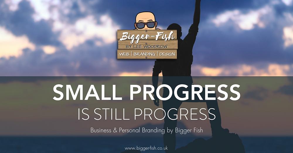Small progress is still progress