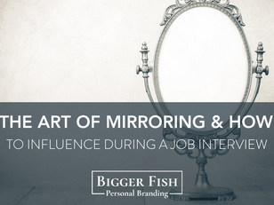 The Art of Mirroring & How to Influence During a Job Interview